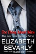 The Thing About Men ebook by Elizabeth Bevarly