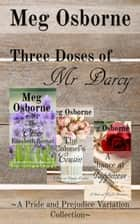 Three Doses of Mr Darcy ebook by