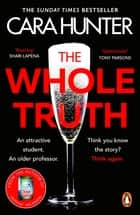 The Whole Truth - The new 'impossible to predict' detective thriller from the Richard and Judy Book Club Spring 2021 ebook by