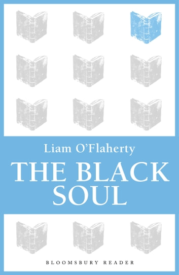 The Black Soul ebook by Liam O'Flaherty