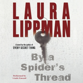 By a Spider's Thread audiobook by Laura Lippman