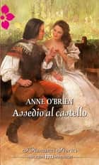 Assedio al castello ebook by Anne O'Brien