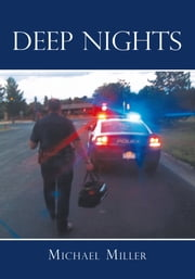 Deep Nights - A true tale of love, lust, crime, and corruption in the Mile High City ebook by Michael Miller