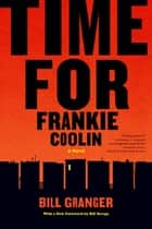 Time for Frankie Coolin - A Novel ebook by Bill Granger, Bill Savage