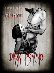 Dark Psycho : The Devil ebook by Thania Odyne
