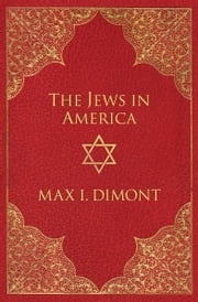 The Jews in America ebook by Max I Dimont
