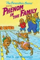 The Berenstain Bears Chapter Book: The Phenom in the Family ebook by Stan & Jan Berenstain,Stan & Jan Berenstain