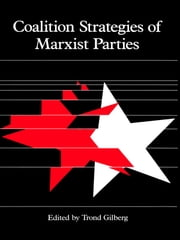 Coalition Strategies of Marxist Parties ebook by Trond Gilberg