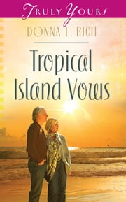 Tropical Island Vows ebook by Donna L Rich