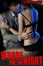 Whore for the Night ebook by Catherine DeVore