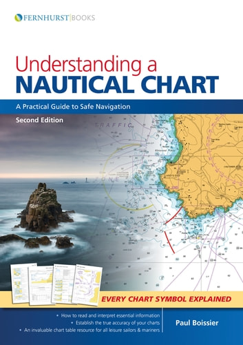 Understanding a Nautical Chart - A Practical Guide to Safe Navigation ebook by Paul Boissier