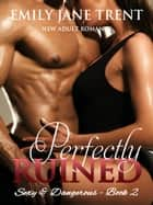 Perfectly Ruined - New Adult Romance ebook by Emily Jane Trent