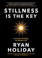 Stillness is the Key - An Ancient Strategy for Modern Life ebook by
