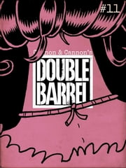 Double Barrel #11 ebook by Zander Cannon,Kevin Cannon