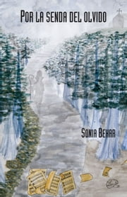Por la senda del olvido ebook by Sonia Behar