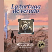 La tortuga de verano audiobook by Mary Alice Monroe, Barbara J. Bergwerf