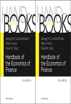Handbook of the Economics of Finance SET:Volumes 2A & 2B ebook by George M. Constantinides,Milton Harris,Rene M. Stulz
