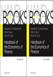Handbook of the Economics of Finance SET:Volumes 2A & 2B - Corporate Finance and Asset Pricing ebook by George M. Constantinides,Milton Harris,Rene M. Stulz