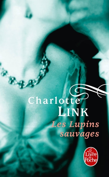 Les Lupins sauvages eBook by Charlotte Link