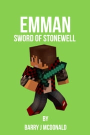 Emman: Sword Of Stonewell ebook by Barry J McDonald