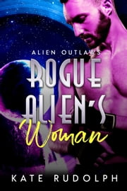 Rogue Alien's Woman ekitaplar by Kate Rudolph
