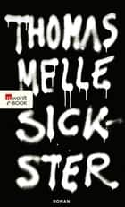 Sickster ebook by Thomas Melle