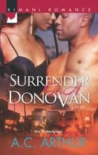 Surrender to a Donovan (Mills & Boon Kimani) (The Donovans, Book 4) ebook by A.C. Arthur