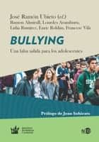 Bullying - Una falsa salida para los adolescentes ebook by José Ramón Ubieto