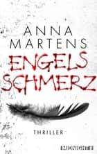 Engelsschmerz - Thriller eBook by Anna Martens