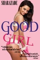 Good Girl ebook by Sharazade