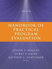 Handbook of Practical Program Evaluation ebook by Joseph S. Wholey,Harry P. Hatry,Kathryn E. Newcomer