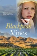 Blackpeak Vines - Blackpeak Station Book 2 ebook by Holly Ford