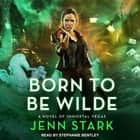Born To Be Wilde audiobook by Jenn Stark