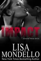 Moment of Impact ebook by Lisa Mondello