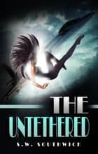 The Untethered ebook by SW Southwick