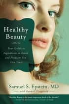 Healthy Beauty ebook by Samuel S. Epstein,Randall Fitzgerald