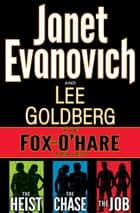The Fox and O'Hare Series 3-Book Bundle - The Heist, The Chase, The Job ebook by Janet Evanovich, Lee Goldberg
