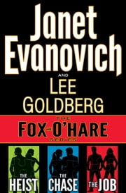 The Fox and O'Hare Series 3-Book Bundle - The Heist, The Chase, The Job ebook by Janet Evanovich,Lee Goldberg
