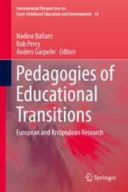 Pedagogies of Educational Transitions - European and Antipodean Research ebook by