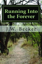 Running Into the Forever ebook by J. W. Becker