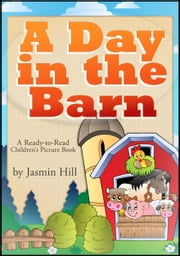 A Day In The Barn: A Ready-To-Read Children\