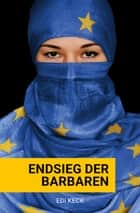 Endsieg der Barbaren ebook by Edi Keck