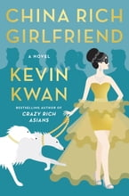 China Rich Girlfriend, A Novel