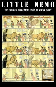 Little Nemo - The Complete Comic Strips (1907) by Winsor McCay (Platinum Age Vintage Comics) ebook by Winsor Mccay