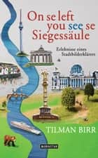 On se left you see se Siegessäule ebook by Tilman Birr