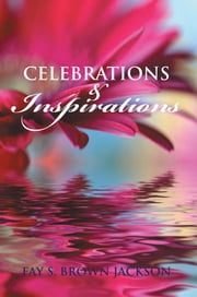 Celebrations and Inspirations ebook by Fay Brown Jackson
