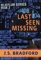 Last Seen Missing ebook by J.S. Bradford