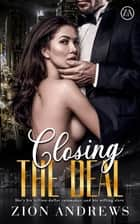 Closing the Deal - A Billionaire Erotic Romance ebook by Zion Andrews