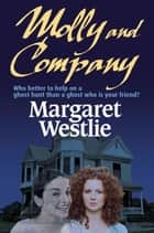 Molly and Company ebook by Margaret A. Westlie