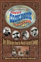 The All-American Cowboy Cookbook ebook by Ken Beck